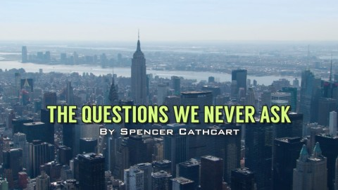 The Questions We Never Ask – Script